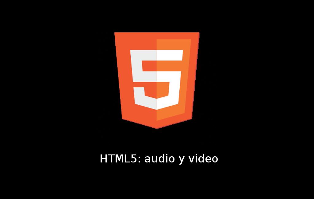 HTML5: audio y video