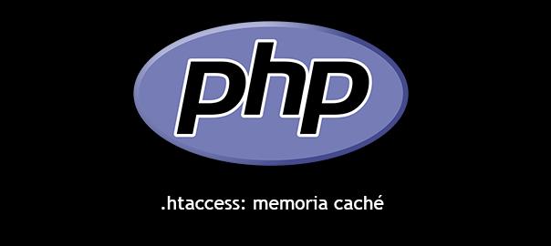 PHP: .htaccess y memoria caché