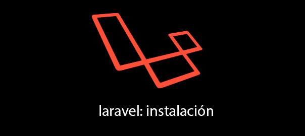 Tutorial Laravel – Instalación